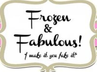 Frozen and Fabulous I Make It, You Fake It